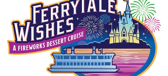 Ferrytale Wishes: A Fireworks Dessert Cruise Coming To The Magic Kingdom